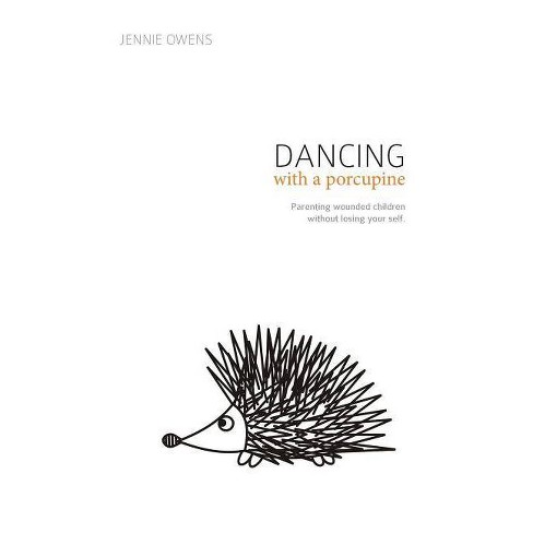 Dancing with a Porcupine - by  Jennie Lynn Owens (Paperback) - image 1 of 1