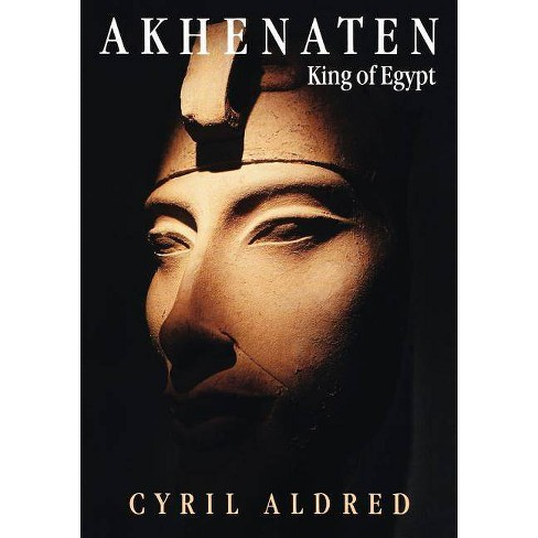 Akhenaten - by  Cyril Aldred (Paperback) - image 1 of 1