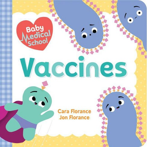 Baby Medical School: Vaccines - (Baby University) by  Cara Florance & Jon Florance (Board_book) - image 1 of 1
