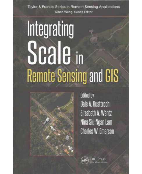 Integrating Scale in Remote Sensing and Gis (Hardcover) - image 1 of 1