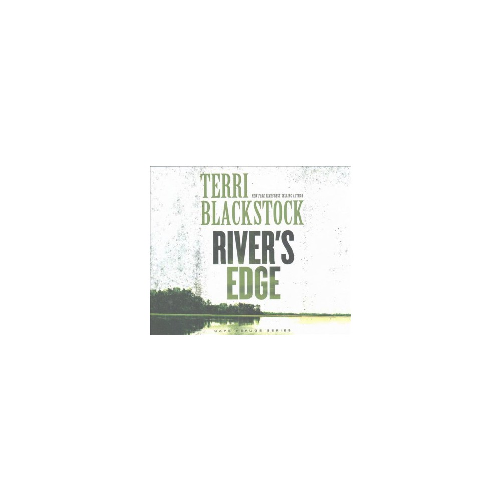 River's Edge (Unabridged) (CD/Spoken Word) (Terri Blackstock)