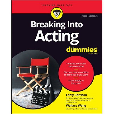 Breaking Into Acting for Dummies - 2nd Edition by  Larry Garrison & Wallace Wang (Paperback)
