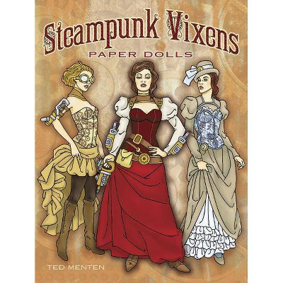 Steampunk Vixens Paper Dolls - by  Ted Menten (Paperback)