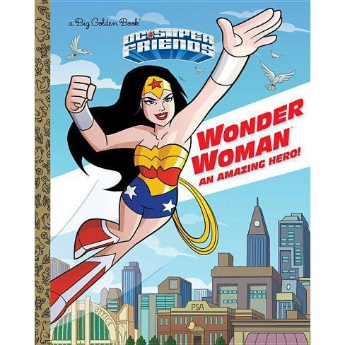 Wonder Woman: An Amazing Hero! (DC Super Friends) - (Big Golden Book) by  Mary Tillworth (Hardcover) - image 1 of 1