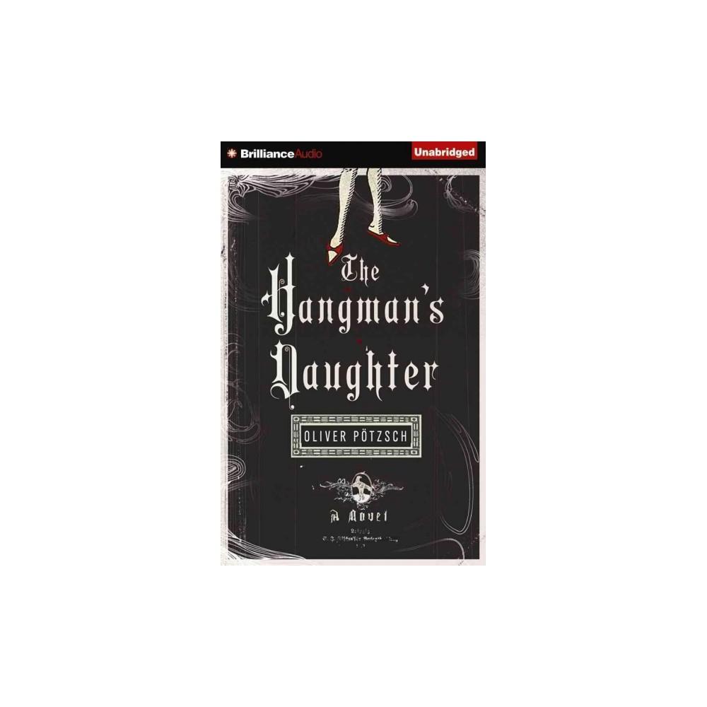 Hangman's Daughter (Unabridged) (CD/Spoken Word) (Oliver Potzsch)
