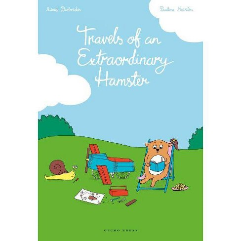Travels of an Extraordinary Hamster - by  Astrid Desbordes (Paperback) - image 1 of 1