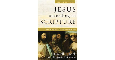 Jesus According to Scripture : Restoring the Portrait from the Gospels (Hardcover) (Darrell L. Bock & - image 1 of 1