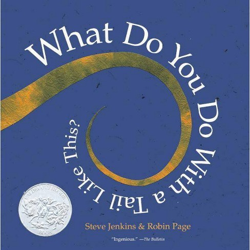 What Do You Do with a Tail Like This? - by  Steve Jenkins & Robin Page (Hardcover) - image 1 of 1