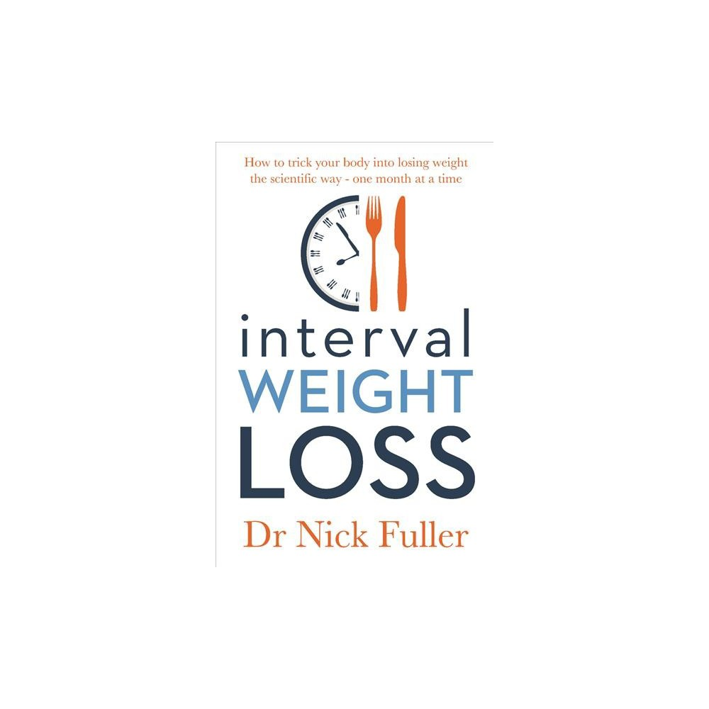 Interval Weight Loss (Paperback) (Dr. Nick Fuller)