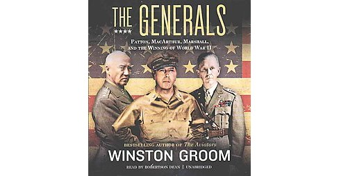 Generals : Patton, MacArthur, Marshall, and the Winning of World War II (Unabridged) (CD/Spoken Word) - image 1 of 1