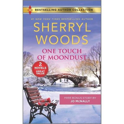 One Touch of Moondust & a Man You Can Trust - by Sherryl Woods & Jo McNally (Paperback)