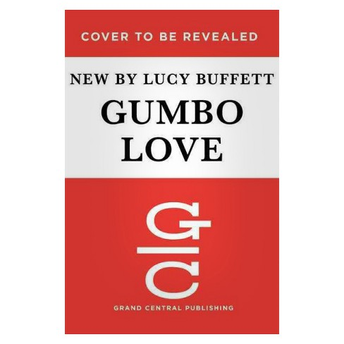 Gumbo Love : Recipes for Gulf Coast Cooking, Entertaining, and Savoring the Good Life -  (Hardcover) - image 1 of 1