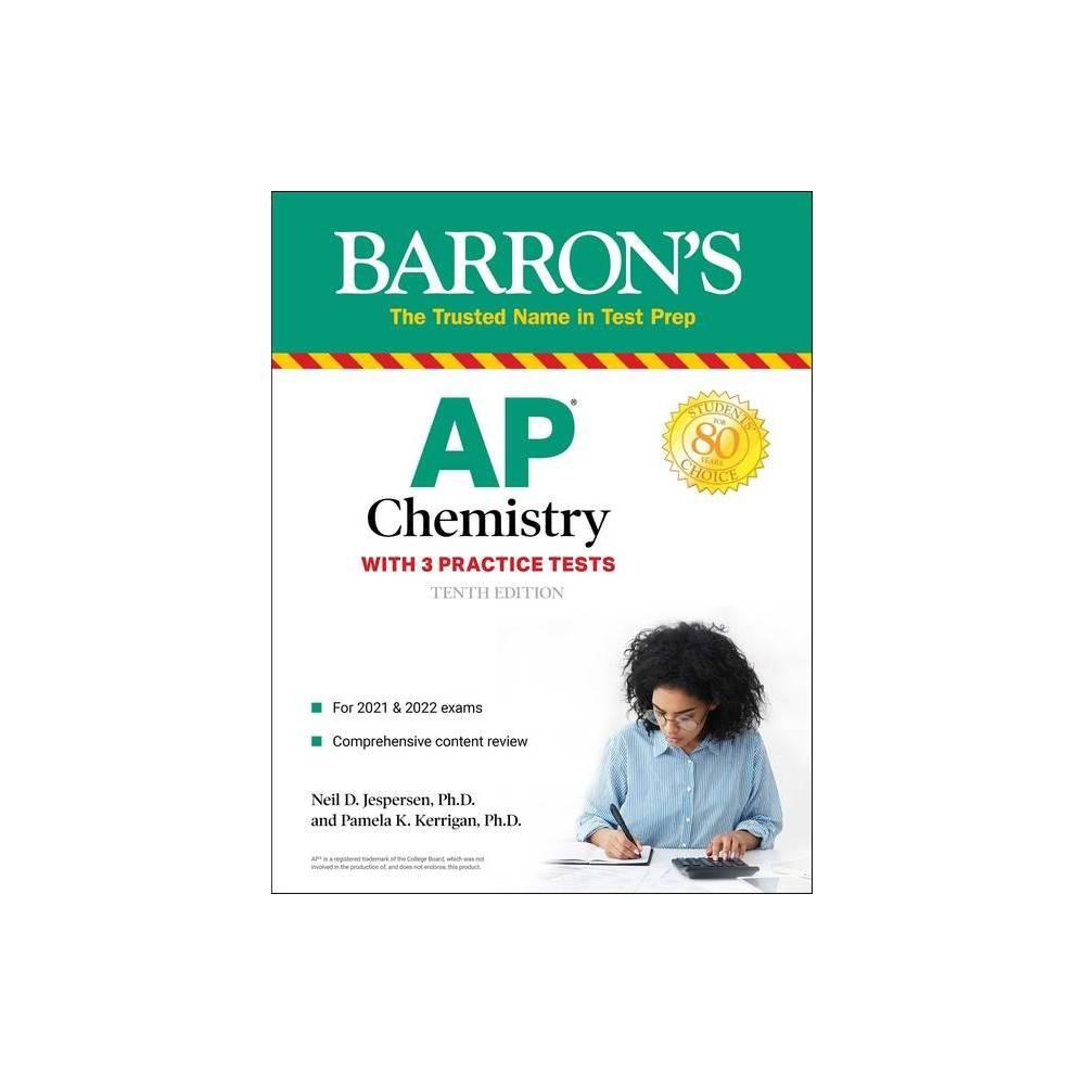 Ap Chemistry 2022 2023 3 Practice Tests Comprehensive Content Review Practice Barron S Test Prep 10th Edition Paperback