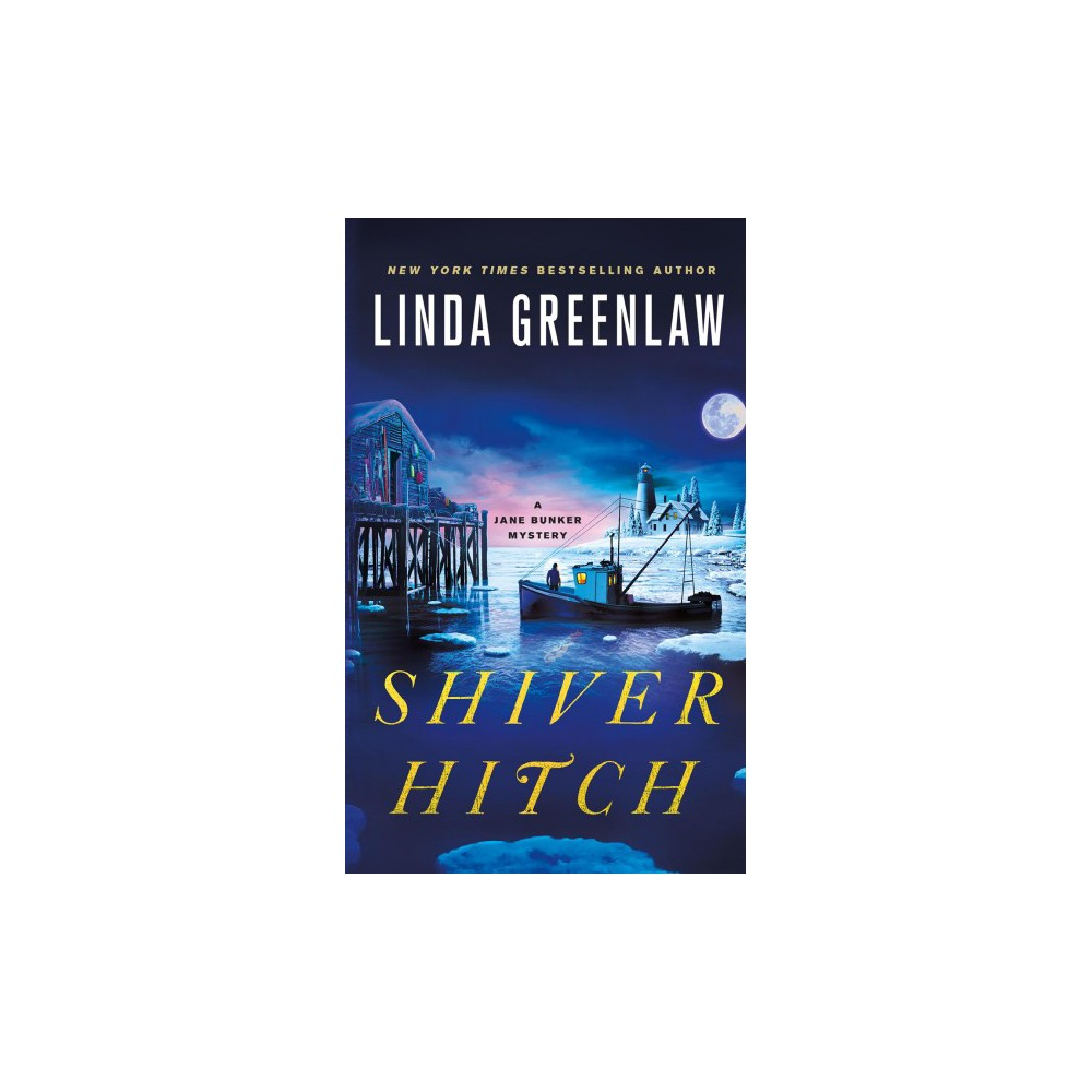 Shiver Hitch - (Jane Bunker Mystery) by Linda Greenlaw (Paperback)