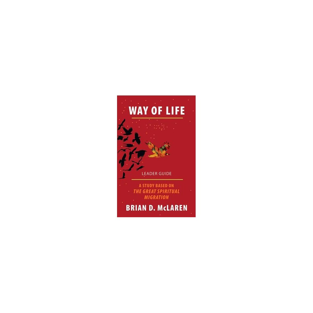 Way of Life : A Study Based on the the Great Spiritual Migration (Paperback) (Brian D. McLaren & Lori