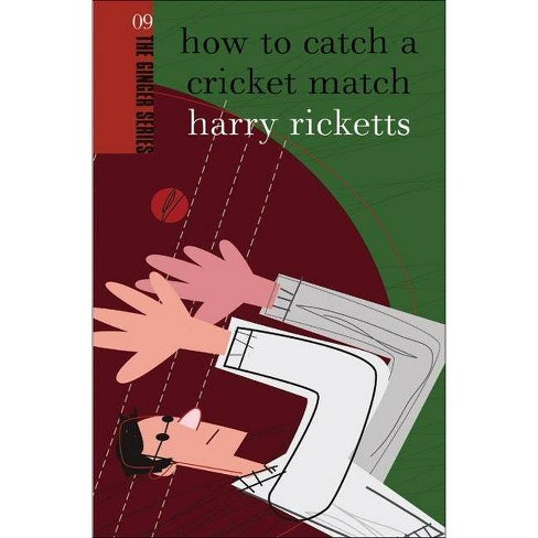 How To Catch A Cricket Match Ginger By Harry Ricketts Paperback