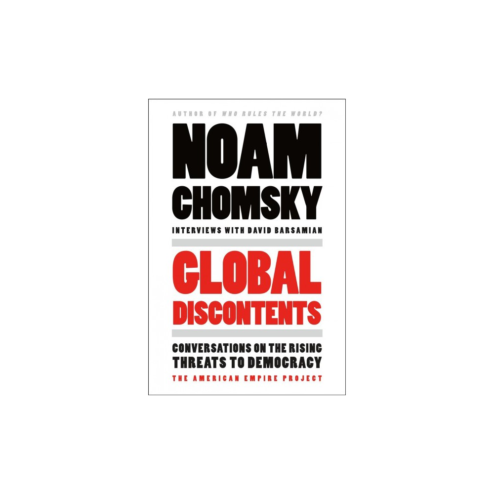 Global Discontents : Conversations on the Rising Threats to Democracy - (Paperback)