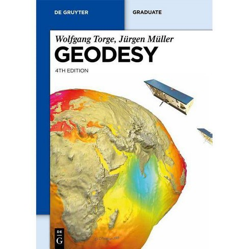 Geodesy - (De Gruyter Textbook) 4 Edition by  Wolfgang Torge & Jurgen Muller (Hardcover) - image 1 of 1