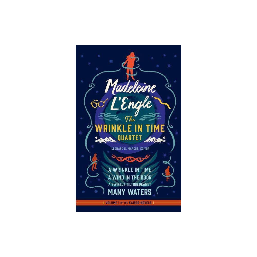 Madeleine L Engle The Wrinkle In Time Quartet Loa 309 Library Of America Madeleine L Engle Edition Annotated By Madeleine L Engle