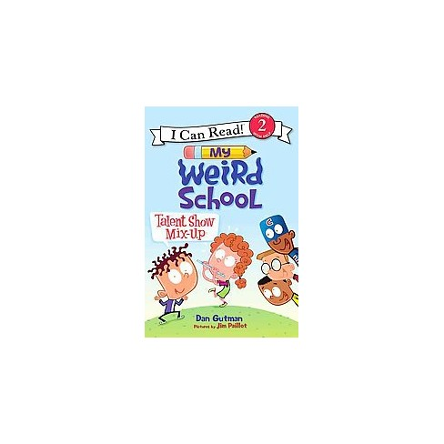 My Weird School: Talent Show Mix-Up - (I Can Read Level 2) by  Dan Gutman (Paperback) - image 1 of 1
