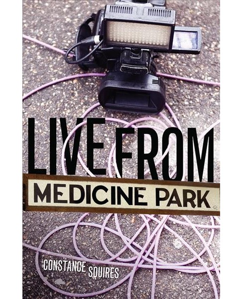 Live from Medicine Park -  by Constance Squires (Paperback) - image 1 of 1