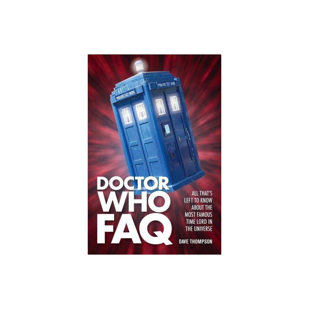 Doctor Who Faq By Dave Thompson Paperback