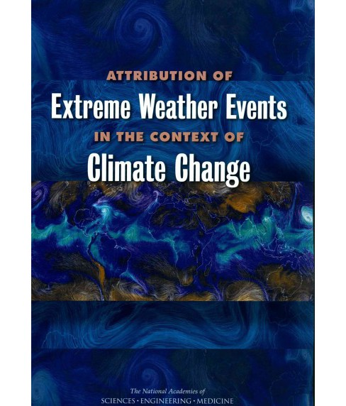 Attribution of Extreme Weather Events in the Context of Climate Change (Paperback) - image 1 of 1