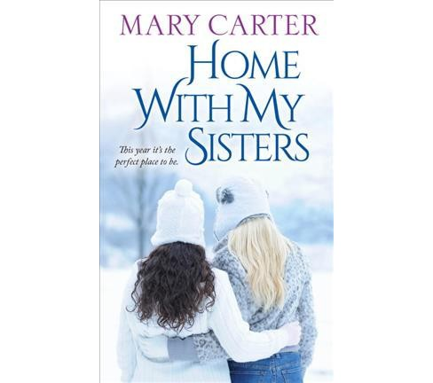 Home With My Sisters (Reprint) (Paperback) (Mary Carter) - image 1 of 1