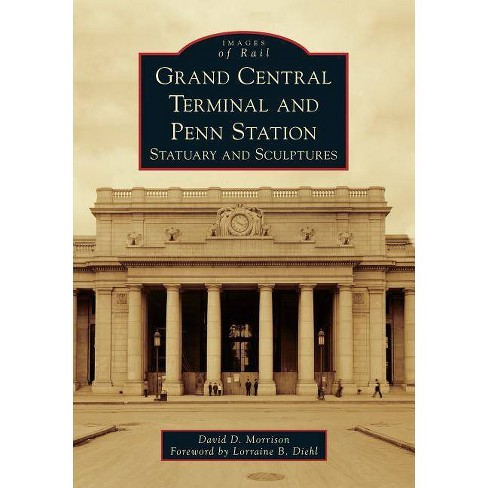 Grand Central Terminal and Penn Station - (Images of Rail) by  David D Morrison (Paperback) - image 1 of 1