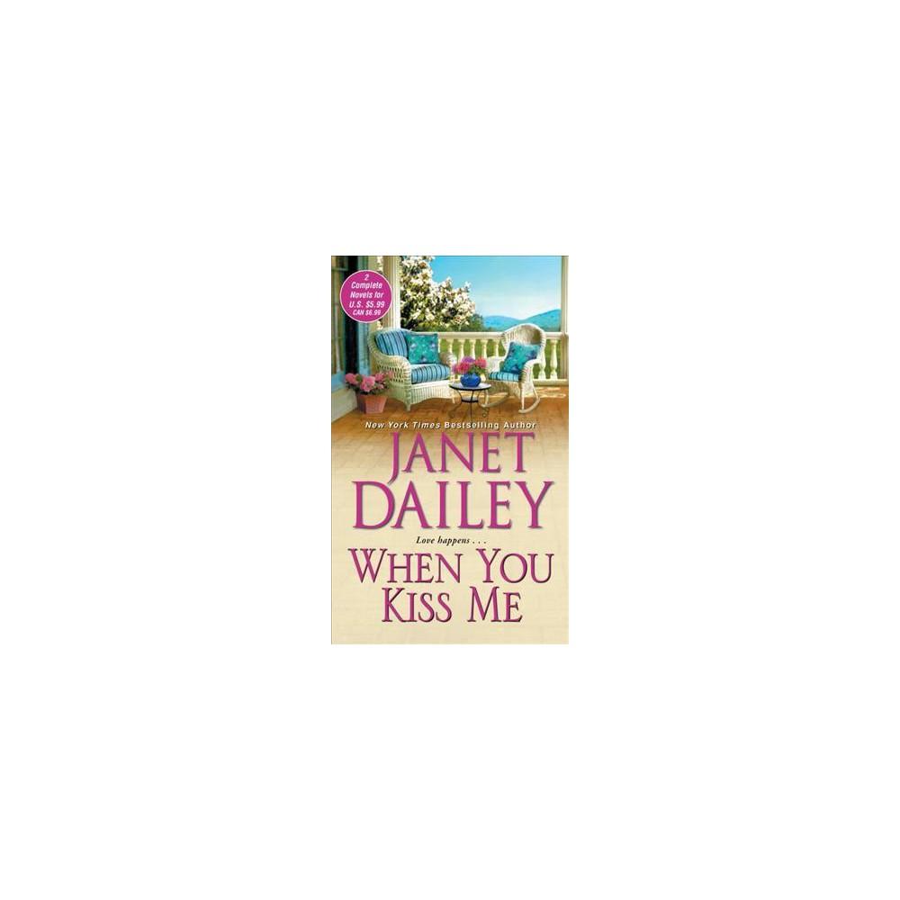 When You Kiss Me (Reprint) (Paperback) (Janet Dailey)