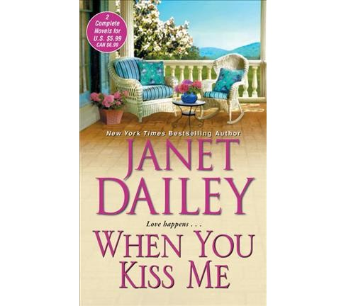 When You Kiss Me (Reprint) (Paperback) (Janet Dailey) - image 1 of 1