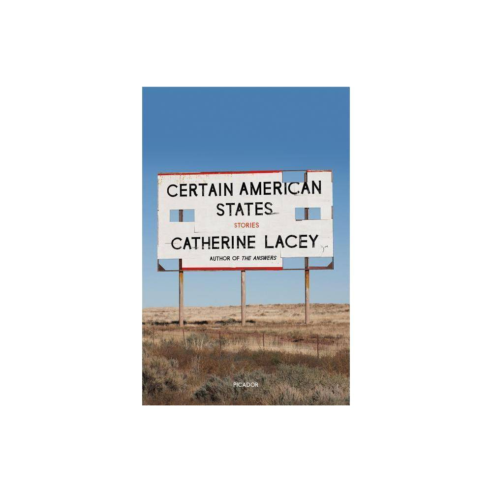 Certain American States By Catherine Lacey Paperback