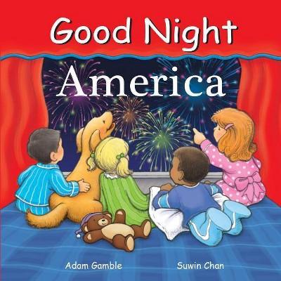 Good Night America - (Good Night (Our World of Books))by Adam Gamble (Hardcover)
