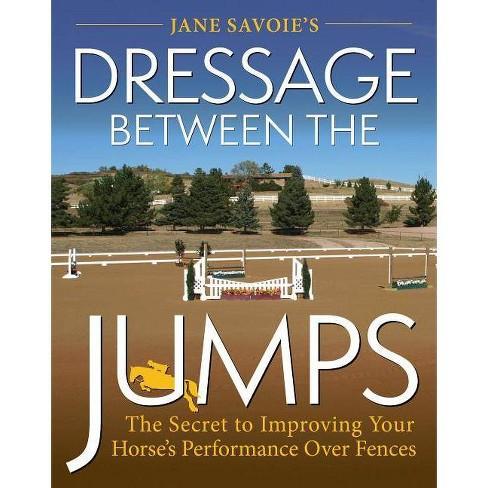 Jane Savoie's Dressage Between the Jumps - (Paperback) - image 1 of 1
