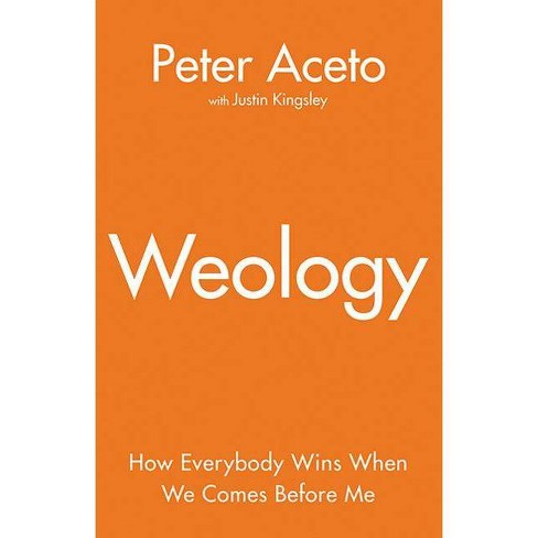 Weology - by Peter Aceto & Justin Kingsley (Hardcover)