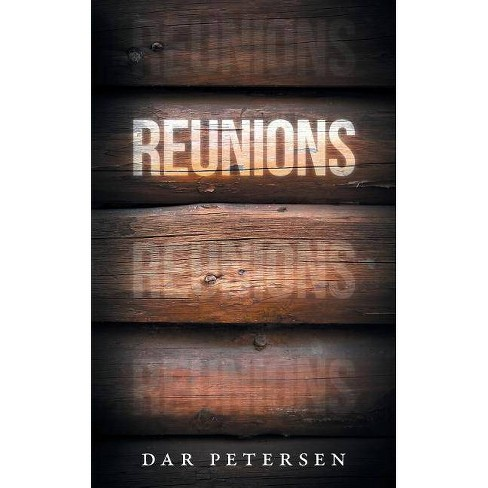 Reunions - by  Dar Petersen (Paperback) - image 1 of 1
