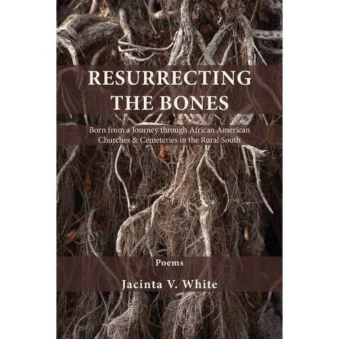 Resurrecting the Bones - by  Jacinta V White (Paperback) - image 1 of 1