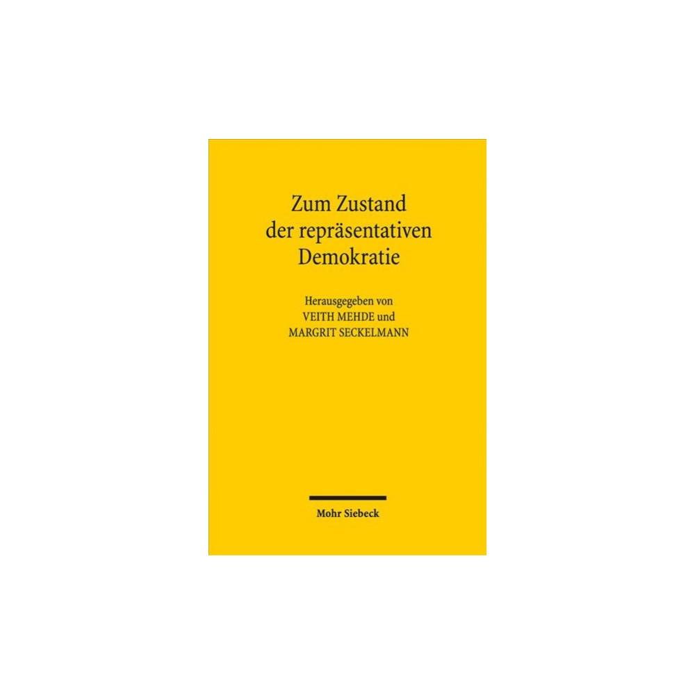 Zum Zustand Der Reprasentativen Demokratie : Beitrage Des Symposiums Anlasslich Des 80 - Geburtstags Von