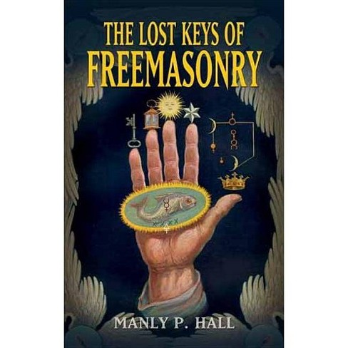 The Lost Keys Of Freemasonry Dover Occult 4 Edition By Manly P Hall Paperback Target