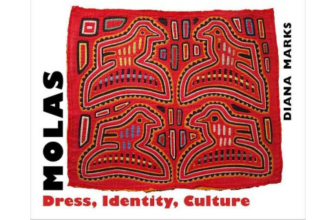 Molas : Dress, Identity, Culture (Paperback) (Diana Marks) - image 1 of 1