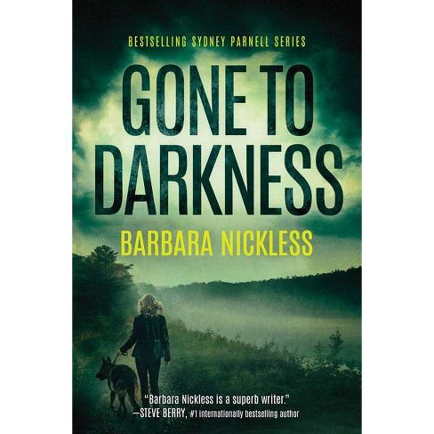 Gone to Darkness - (Sydney Rose Parnell) by  Barbara Nickless (Paperback) - image 1 of 1