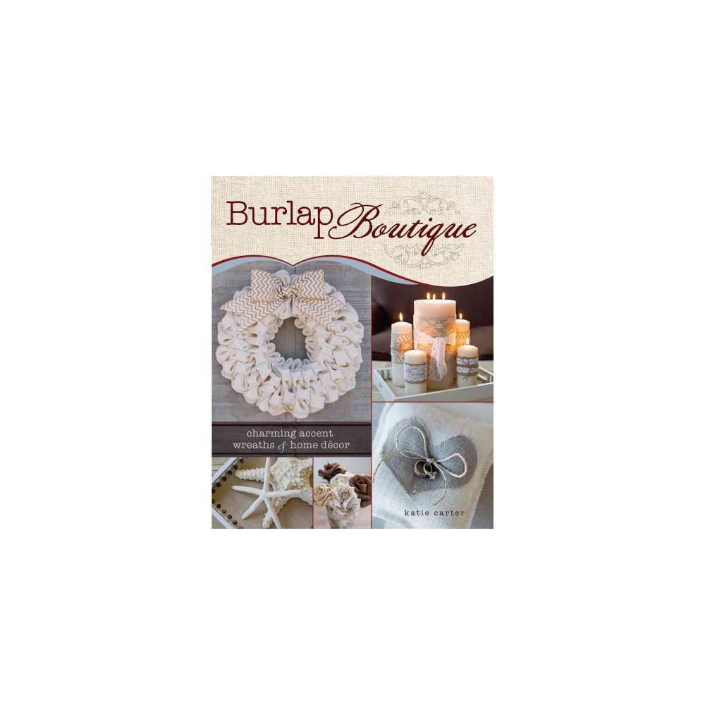 Burlap Boutique (Paperback) In Burlap Boutique, you'll find eighteen projects with easy-to-follow instructions that will make you rethink this durable, open-weave fabric. Learn how to sew, stencil, embellish and manipulate burlap to create eco-friendly and affordable home decor items and gifts. Once you've tried these quick and easy techniques, let the beautiful photography inspire you to try your own gorgeous burlap designs.