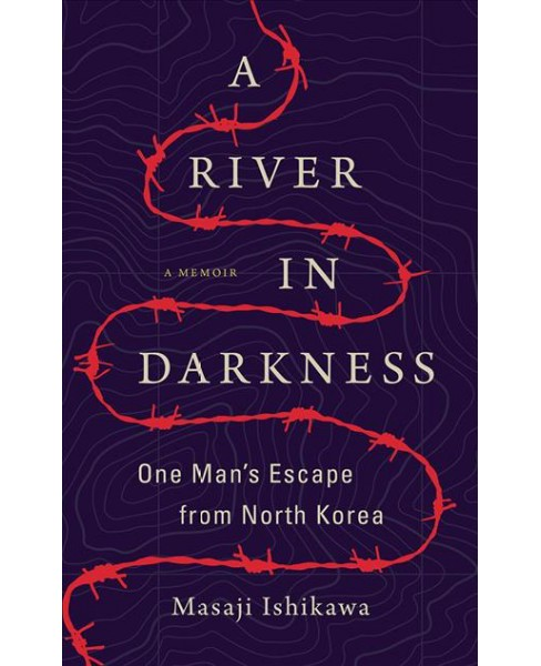 River in Darkness : One Man's Escape from North Korea -  Unabridged by Masaji Ishikawa (CD/Spoken Word) - image 1 of 1