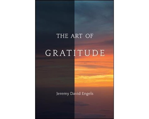 Art of Gratitude -  by Jeremy David Engels (Hardcover) - image 1 of 1