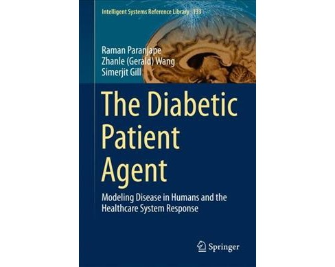 Diabetic Patient Agent : Modeling Disease in Humans and the Healthcare System Response (Hardcover) - image 1 of 1