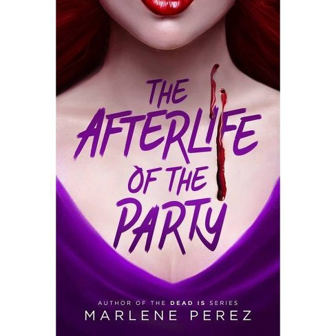 The Afterlife of the Party - (Afterlife, 1) by  Marlene Perez (Paperback) - image 1 of 1