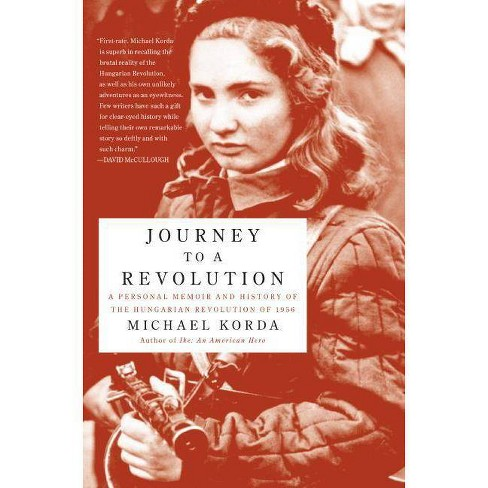 Journey to a Revolution - by  Michael Korda (Paperback) - image 1 of 1