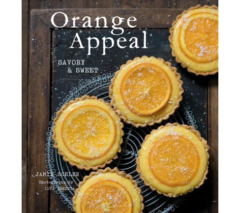 Orange Appeal : Savory and Sweet -  by Jamie Schler (Hardcover) - image 1 of 1