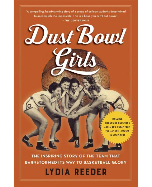 Dust Bowl Girls : The Inspiring Story of the Team That Barnstormed Its Way to Basketball Glory - image 1 of 1
