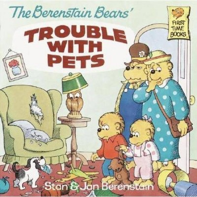 The Berenstain Bears' Trouble With Pets ( First Time Books)(Paperback)by Stan Berenstain